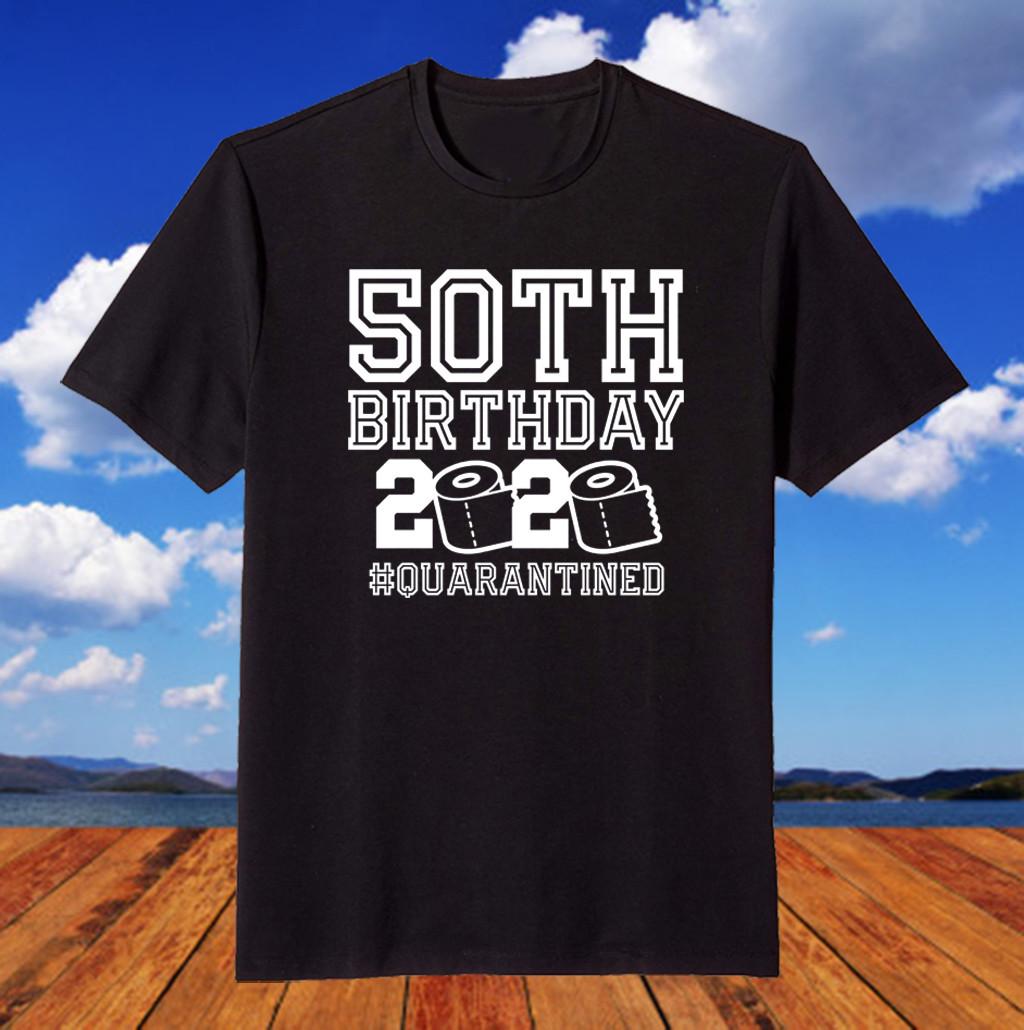 50th Birthday Quarantine Shirt