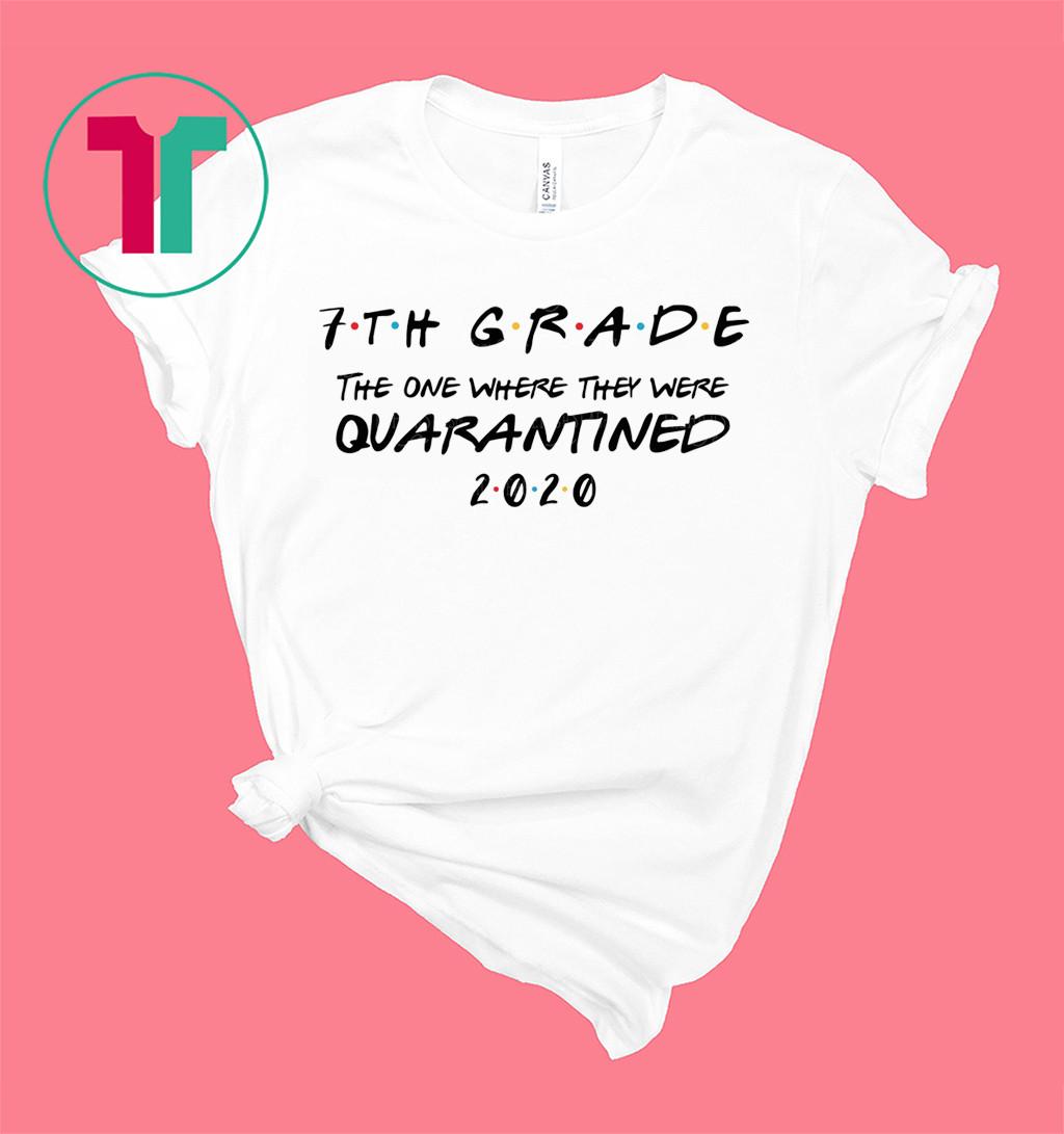 7th Grade 2020 The One Where They Were Quarantined Shirt - Social Distancing - Quarantine T-Shirt