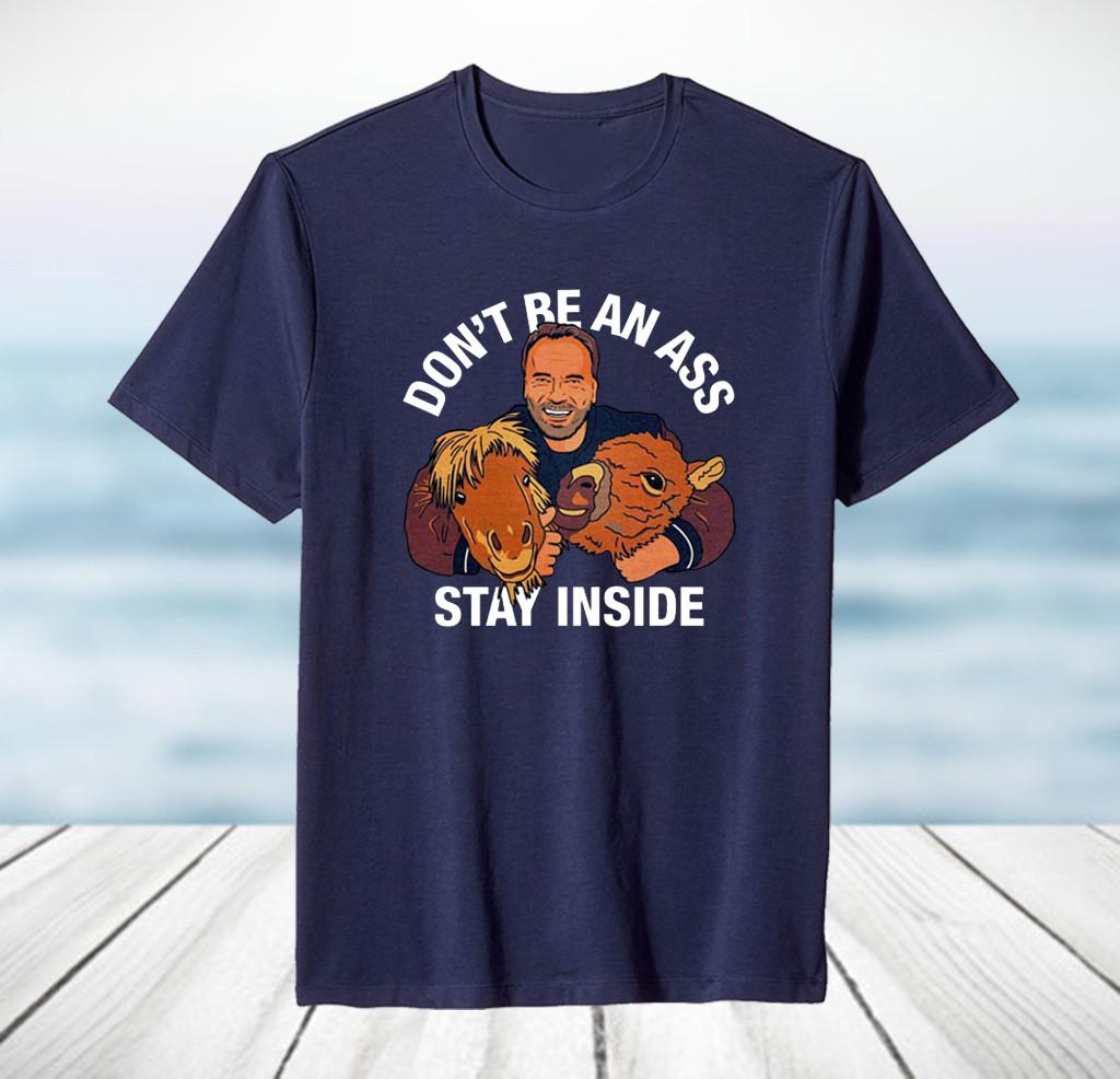 Arnold Schwarzenegger's Don't Be An Ass Stay Inside T-Shirt