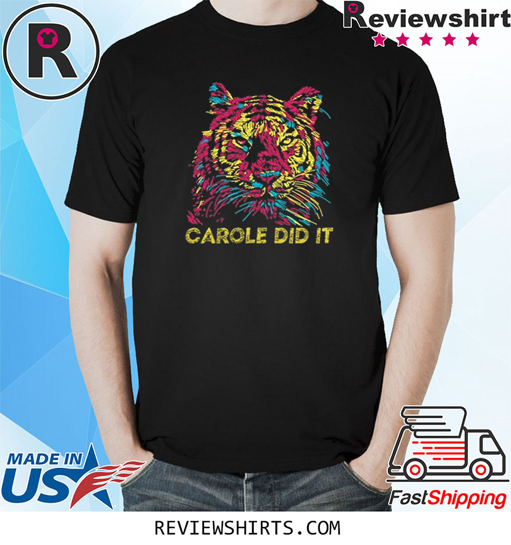 Carol Did It Joe Exotic Cool Graphic Shirts