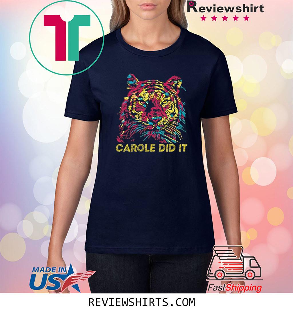 Carol Did It Joe Exotic Cool Graphic Shirts