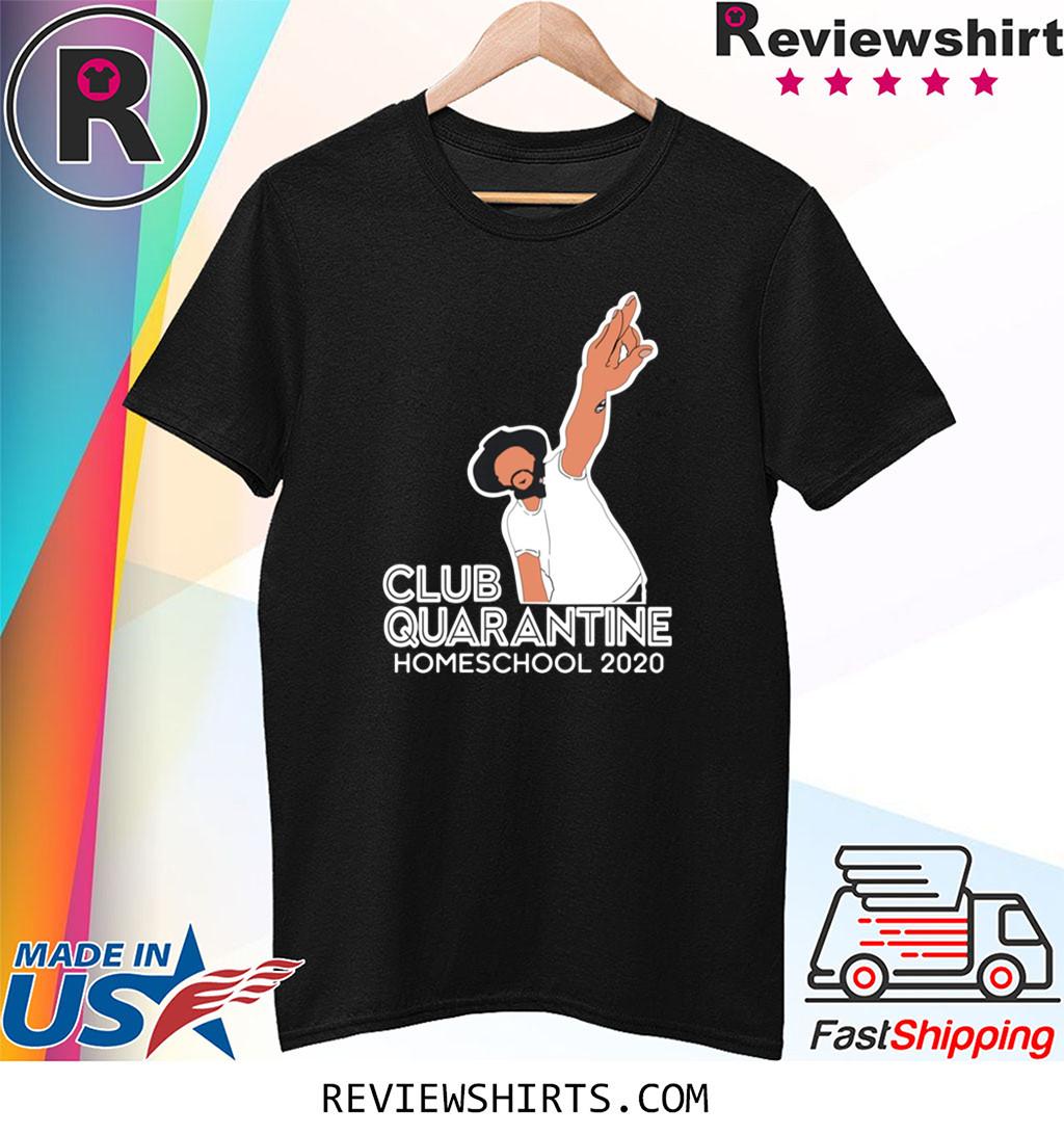 Official Club Quarantine Homeschool 2020 T-Shirt