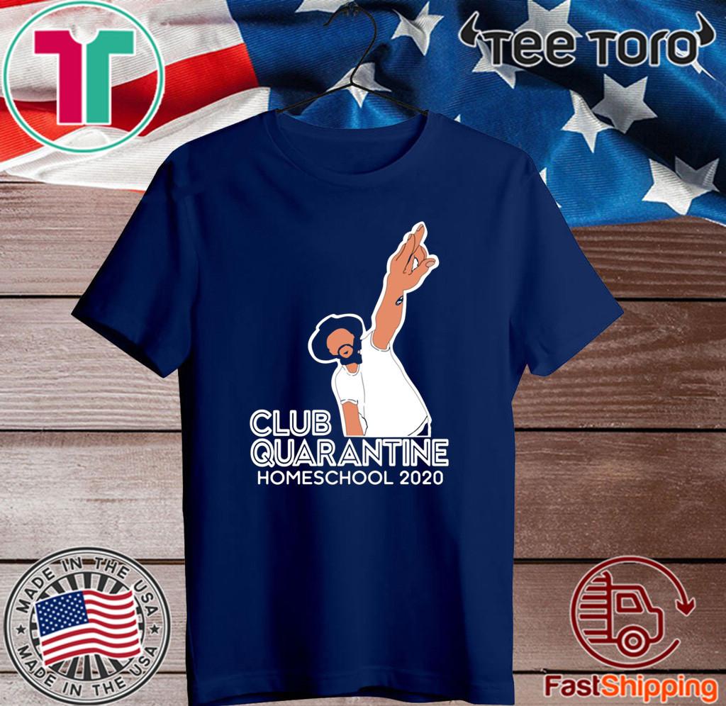 Club Quarantine Homeschool 2020 T-Shirt