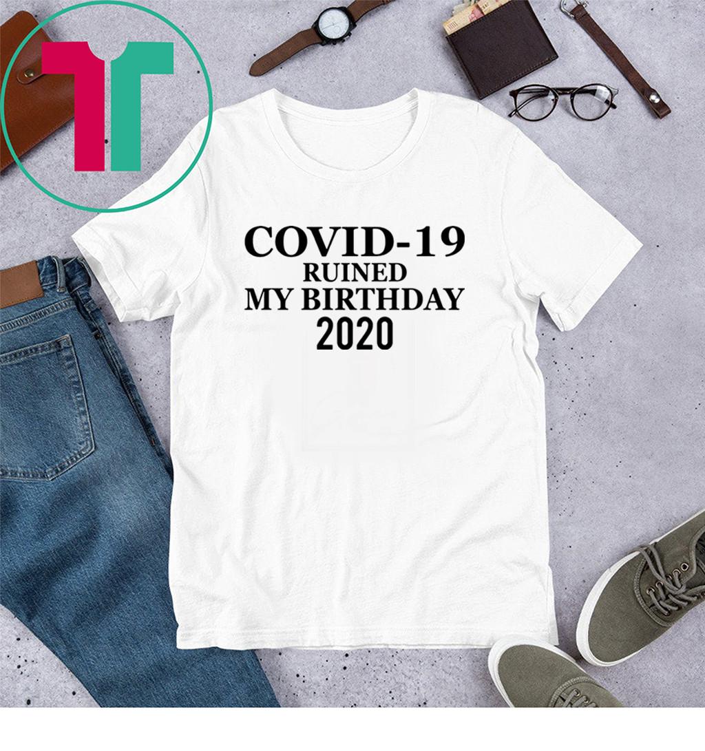 Corona Ruined My Birthday 2020 Shirt