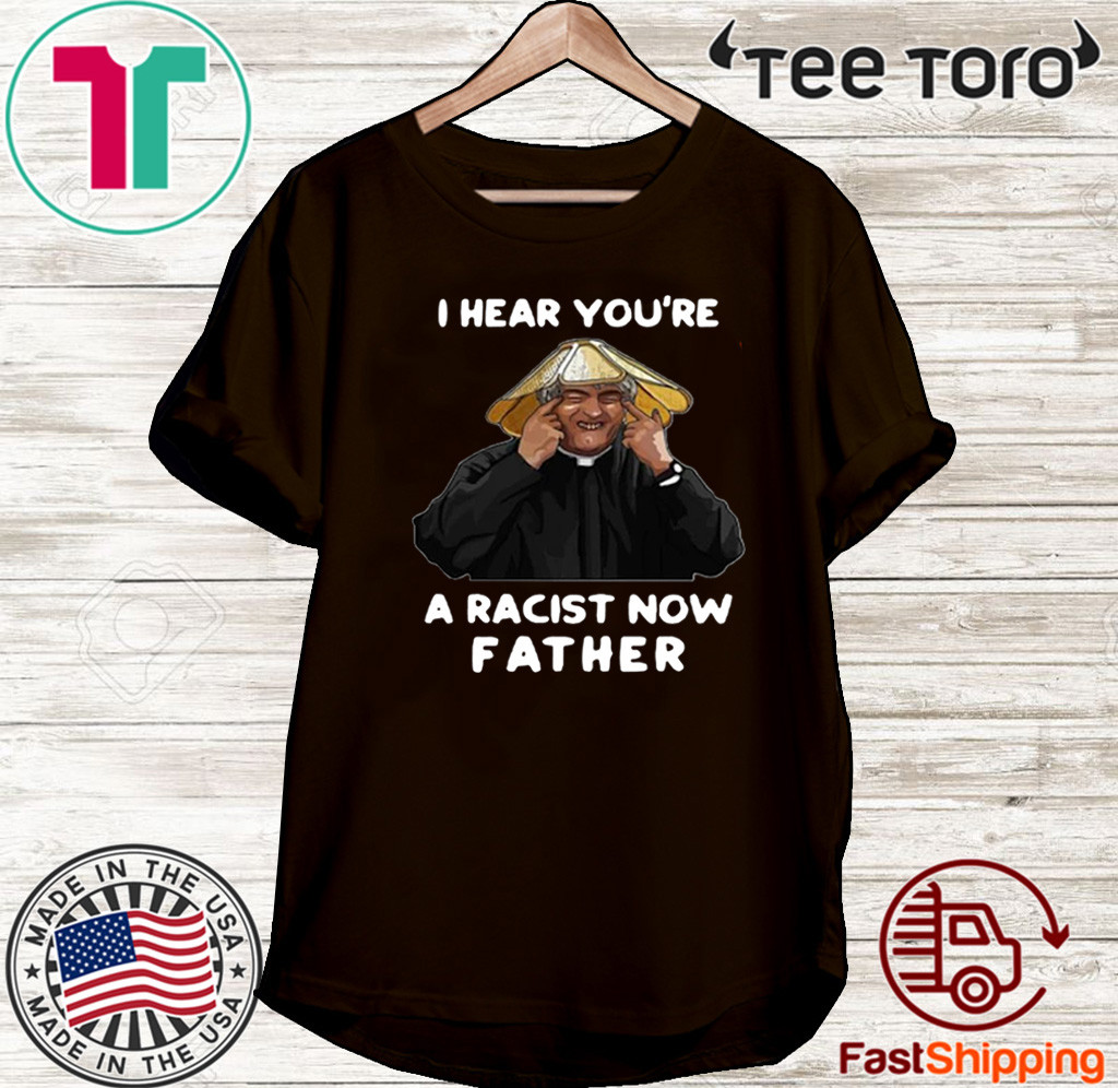 Dermot Morgan I hear you're a racist now father Tee Shirts
