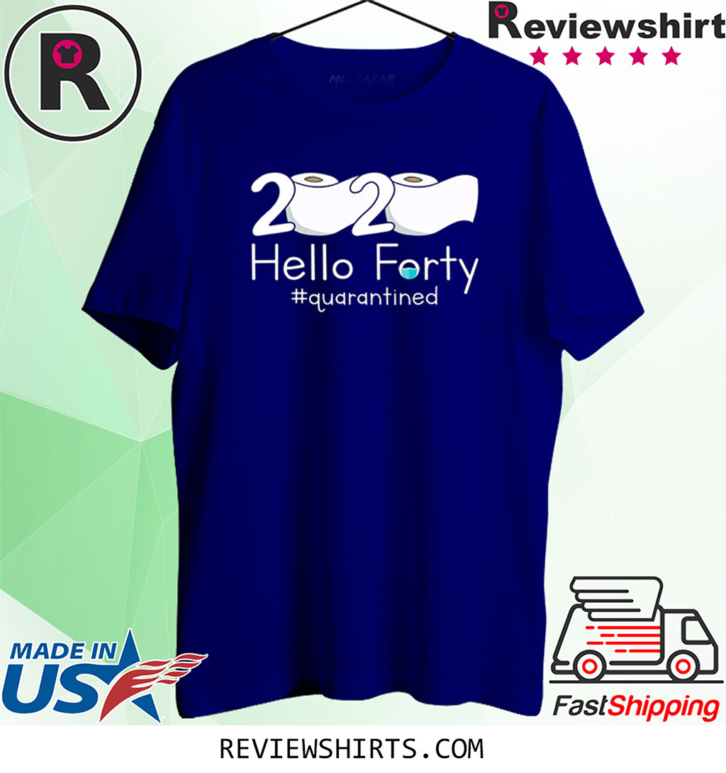 Dilostyle 2020 Hello Forty Seventy Quarantined Shirt 79