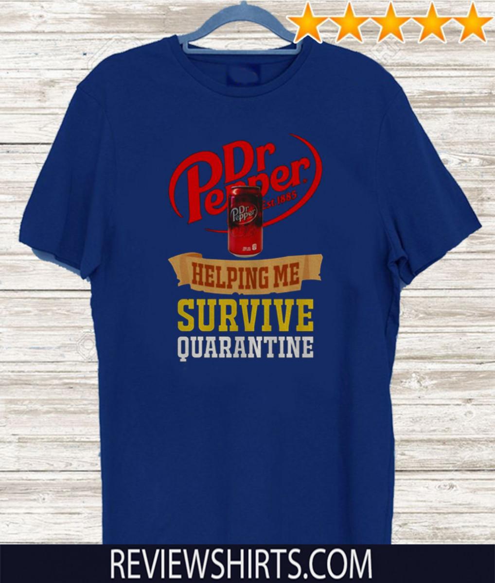 Dr Pepper helping me survive quarantine Tee Shirts