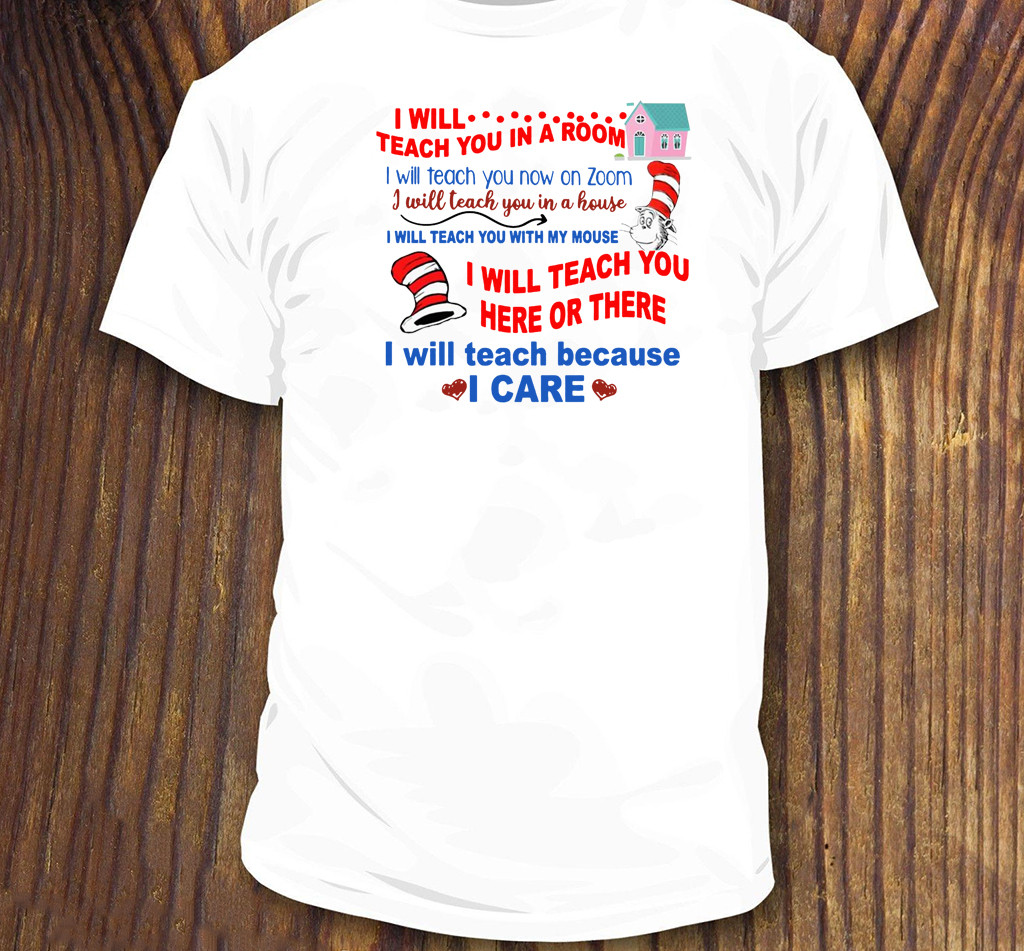 Dr Seuss I Will Teach You In A Room I Will Teach You Now On Zoom T-Shirt