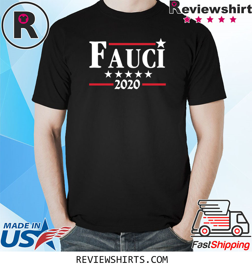 Fauci 2020 Campaign Shirt