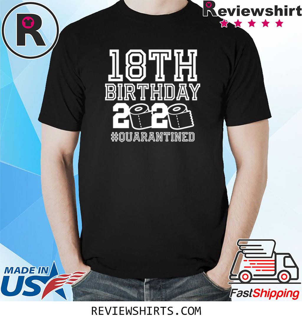 Friend 18th Birthday Quarantine T-Shirt