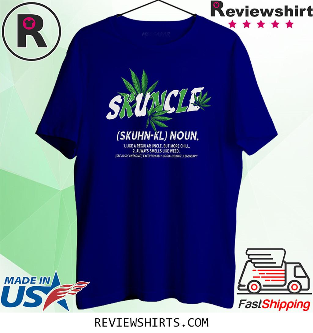 Funny Skuncle Definition Ganja Shirt