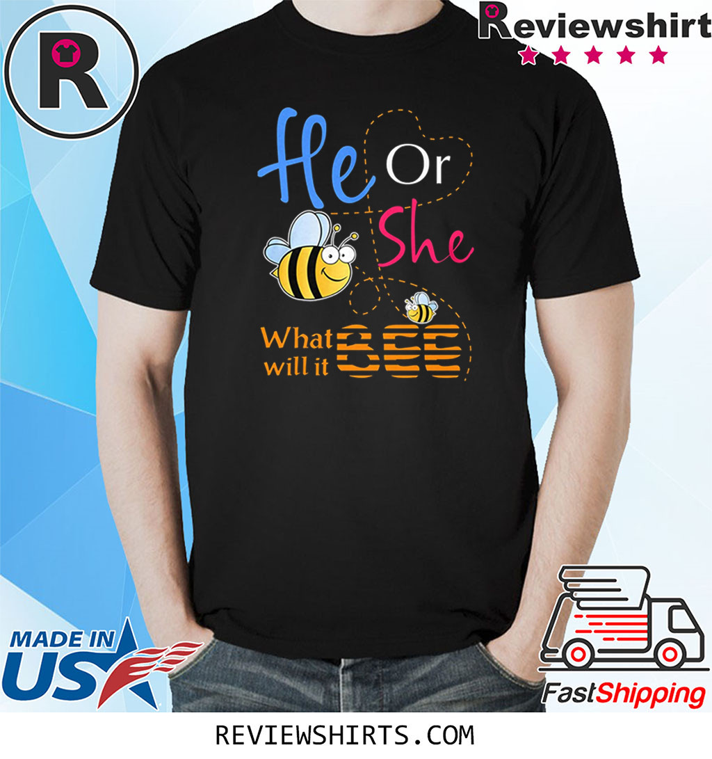 He Or She What Will It Bee Gift Shirt