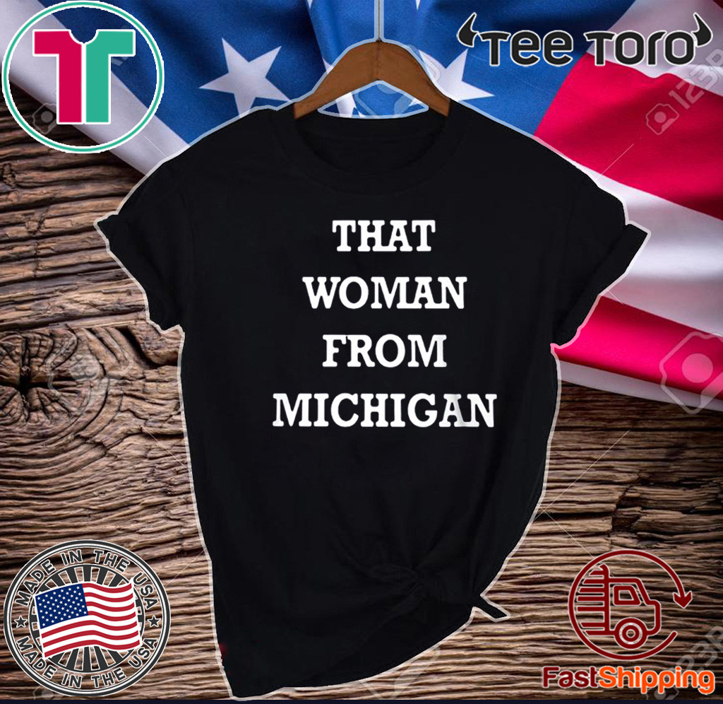 I Stand With That Woman From Michigan 2020 T-Shirt