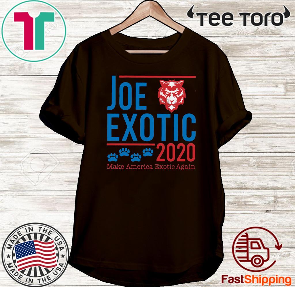 Joe Exotic 2020 make America Exotic Again Shirts