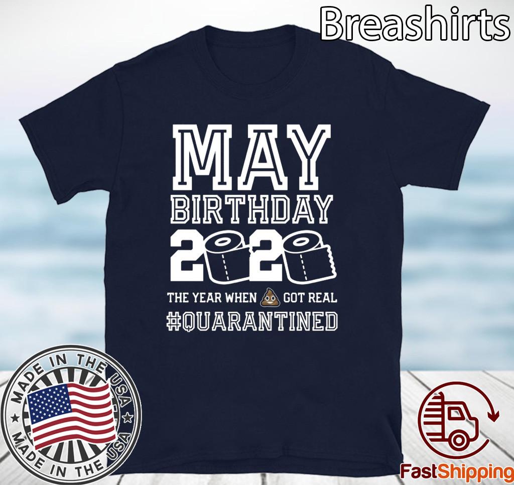 May Birthday Quarantine Shirt - Year When Shit Got Real Toilet Paper T-Shirt - May Birthday