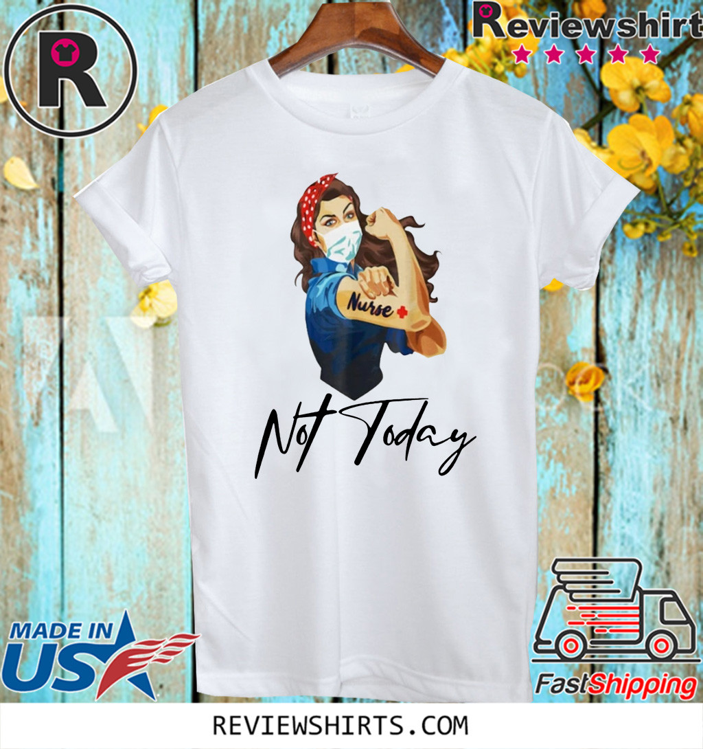 OFFICIAL NURSE STRONG TATTOOS NURSE NOT TODAY COVID-19 T-SHIRT