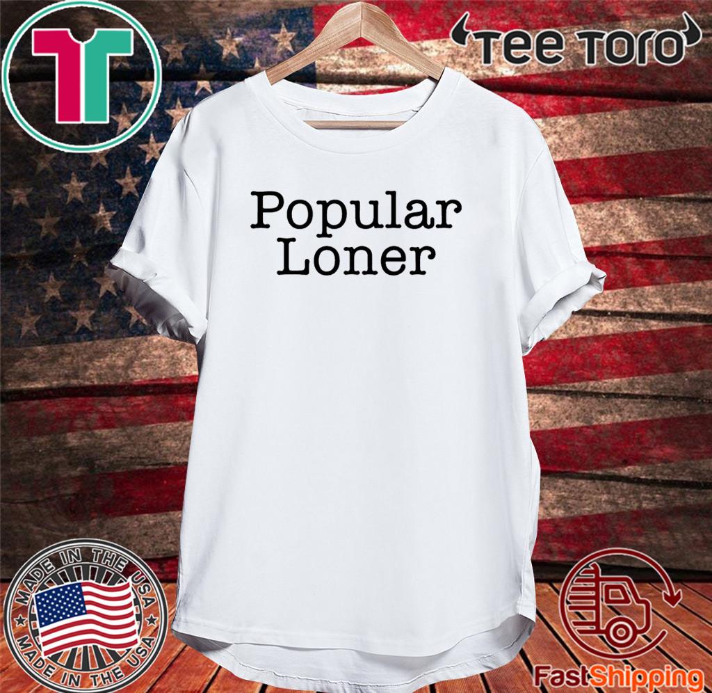 Popular Loner 2020 T-Shirt