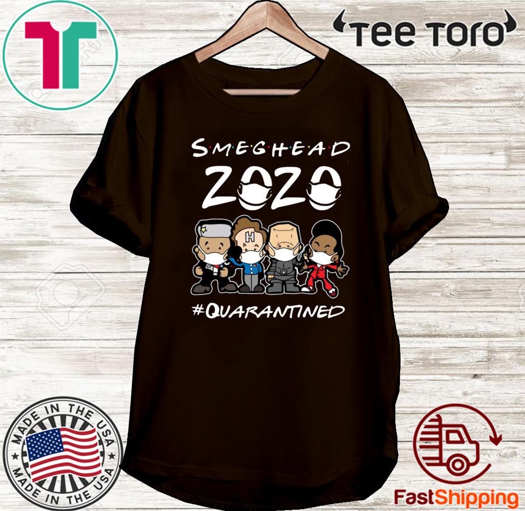 Smeghead 2020 Quarantined For T-Shirt