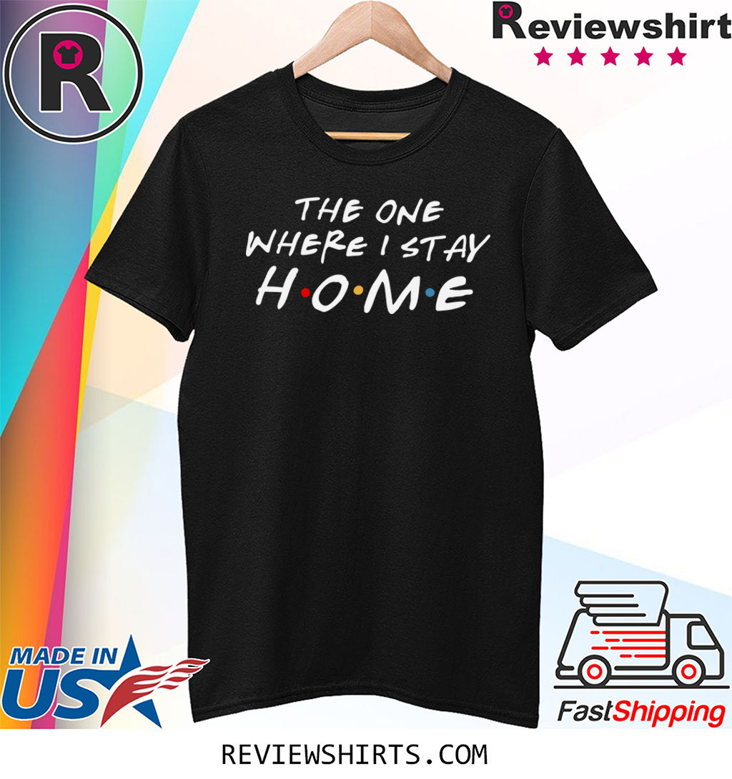 Stay Home- Social Distancing Shirt - Flatten The Curve Tee - Wash Your Hands - Quarantine Shirt - Covid19 - Friends