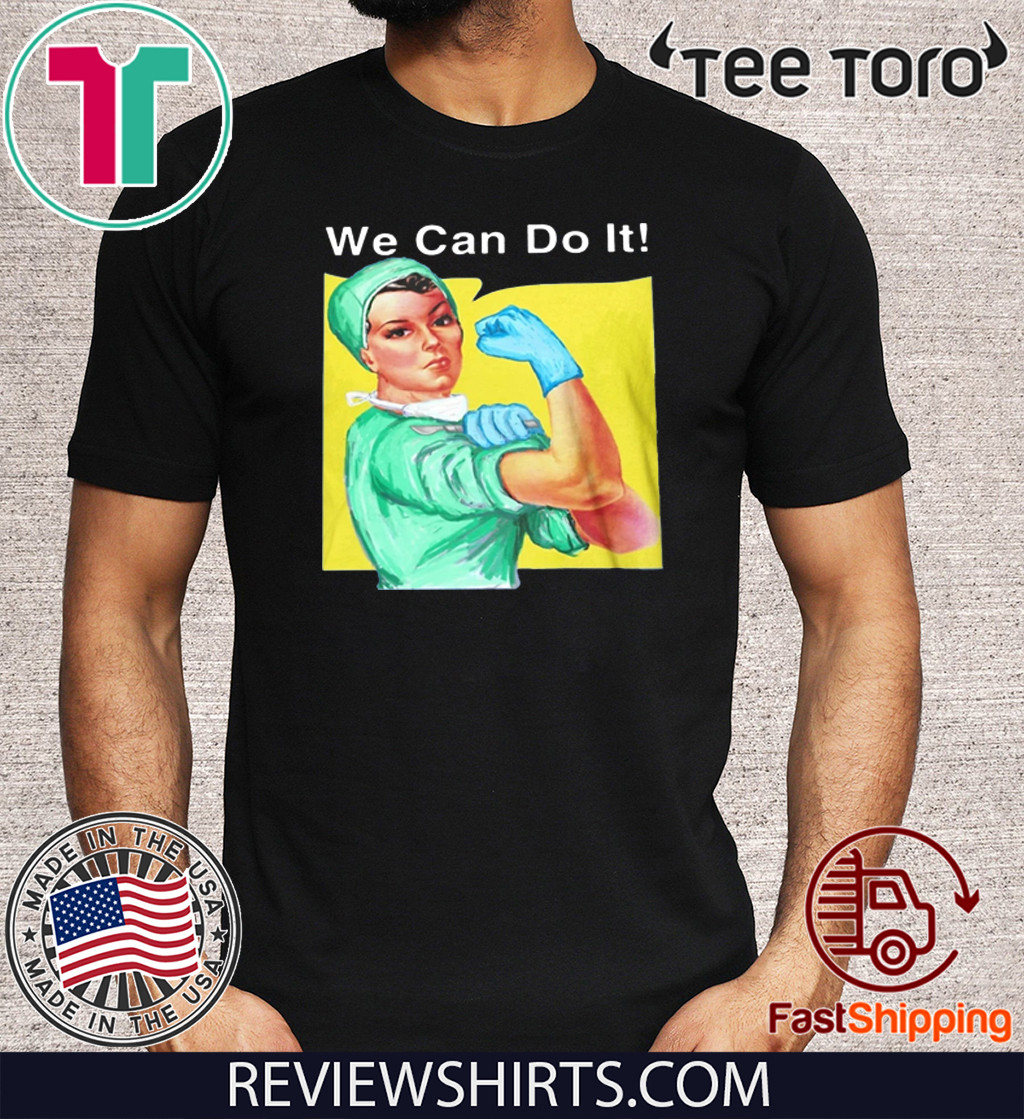 STRONG WOMAN DOCTOR WE CAN DO IT 2020 T-SHIRT