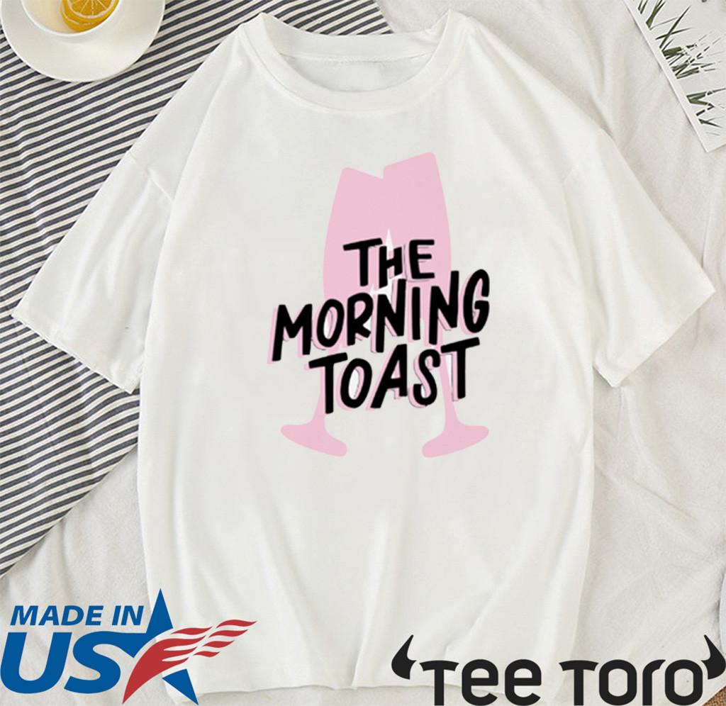 the morning toast shirt