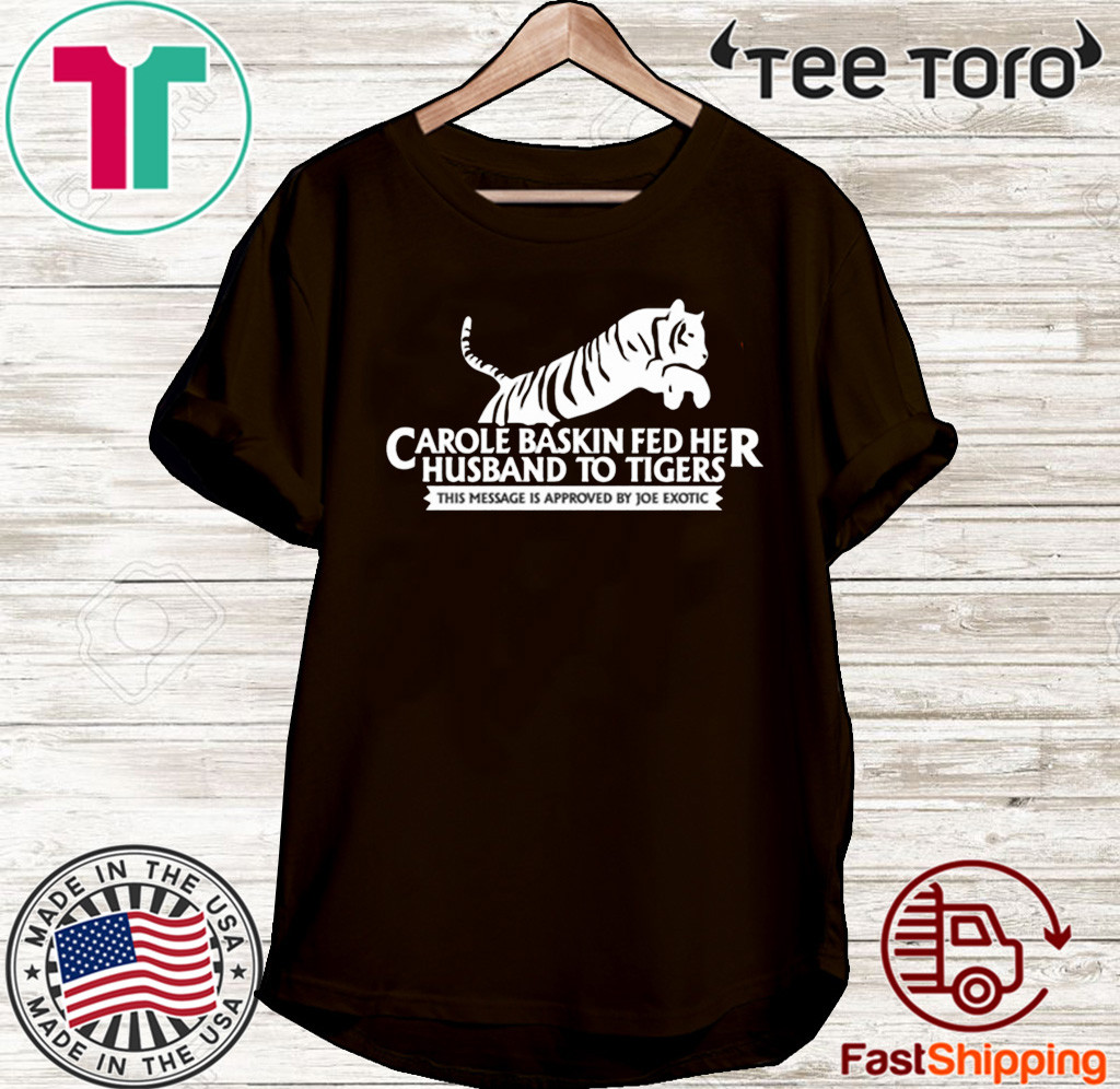Mens Womens Tiger King T Shirt – Carole Baskin T Shirt – Joe Exotic T Shirt – Netflix – Funny – T-Shirt