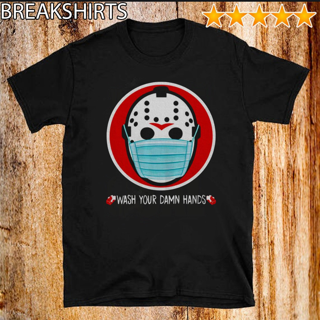 Wash your damn hands For T-Shirt