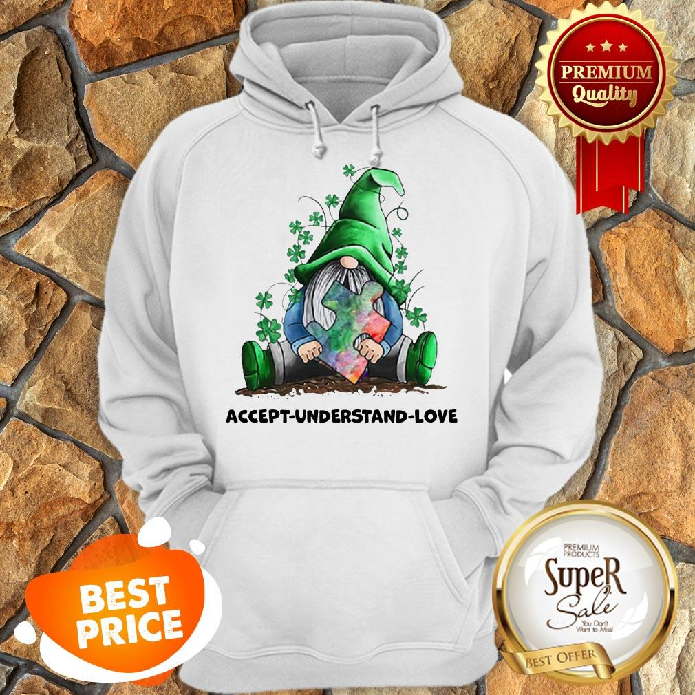 Nice Gnomes Autism Awareness St Patrick's Day Accept Understand Love Hoodie