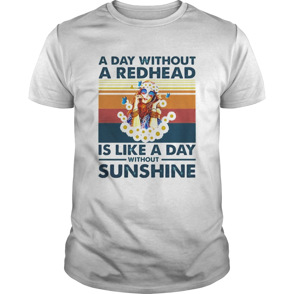 A day without a redhead is like a day without sunshine vintage  Unisex