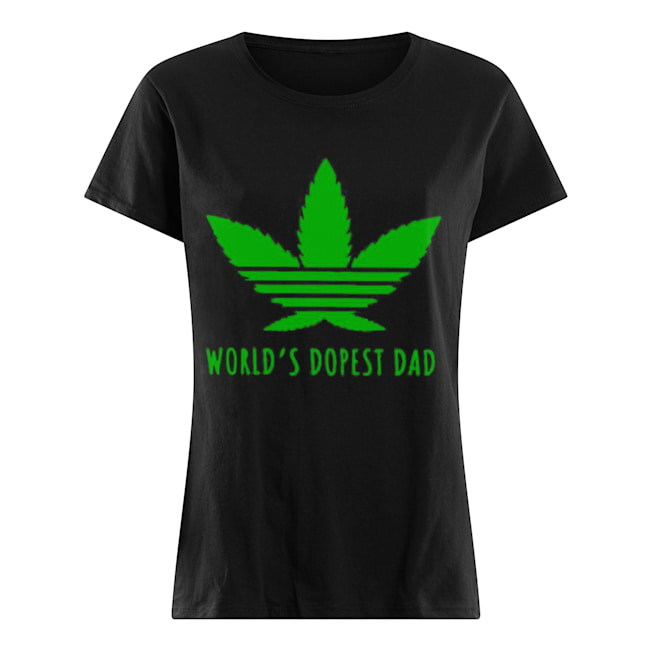 Adidas Weed Cannabis World's Best Dad  Classic Women's T-shirt