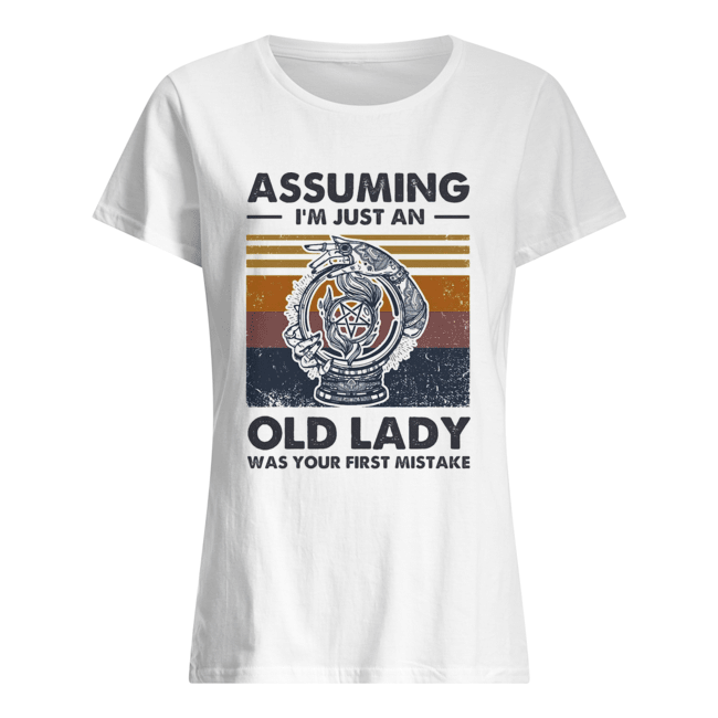 Assuming I'm just an old lady was your first mistake vintage  Classic Women's T-shirt