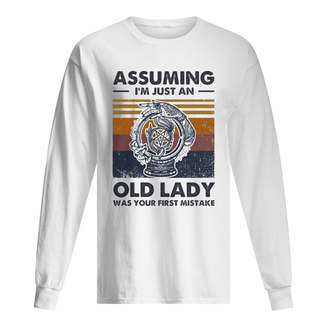 Assuming I'm just an old lady was your first mistake vintage  Long Sleeved T-shirt