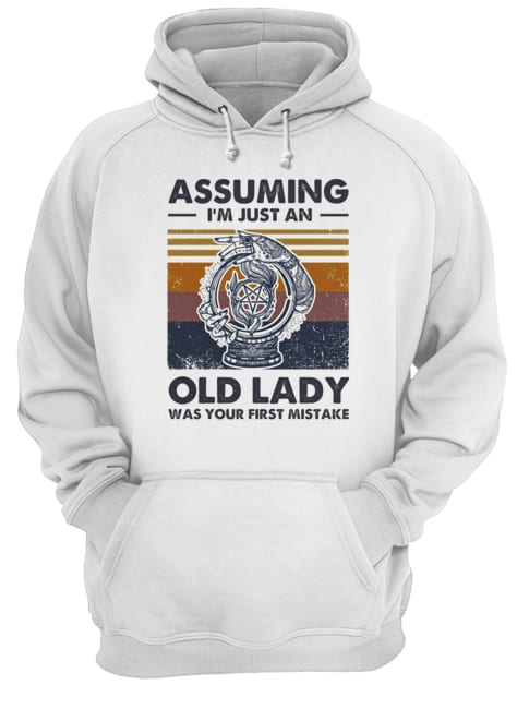 Assuming I'm just an old lady was your first mistake vintage  Unisex Hoodie
