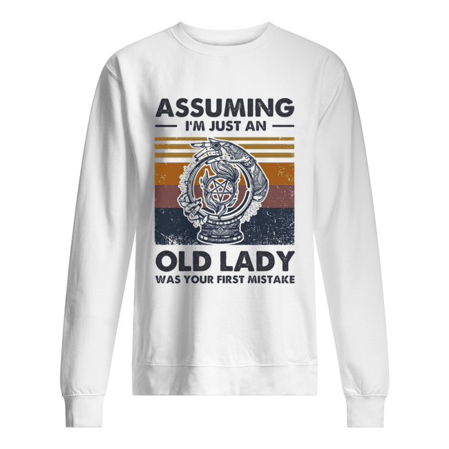 Assuming I'm just an old lady was your first mistake vintage  Unisex Sweatshirt