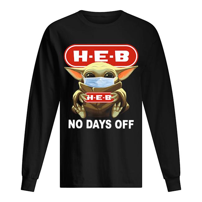 Baby Yoda Face Mask Hug H-E-B No Days Off  Long Sleeved T-shirt
