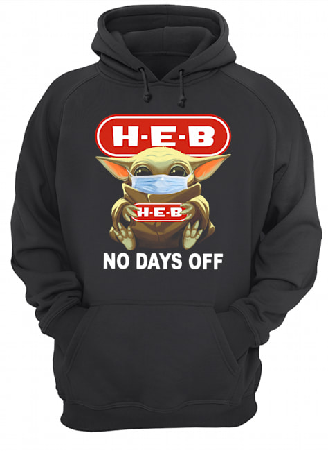 Baby Yoda Face Mask Hug H-E-B No Days Off  Unisex Hoodie