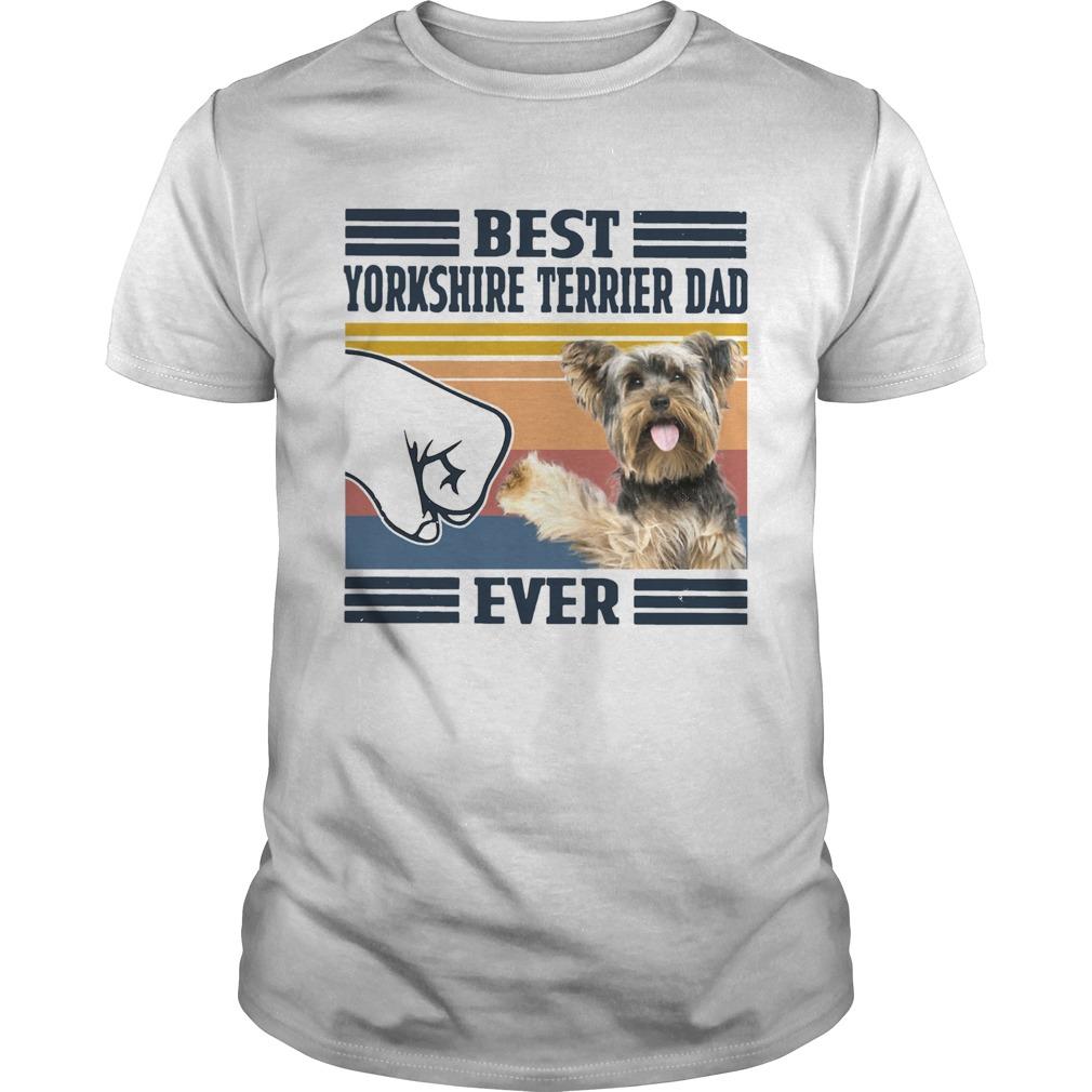 Best Yorkshire Terrier Dad Ever Vintage  Unisex