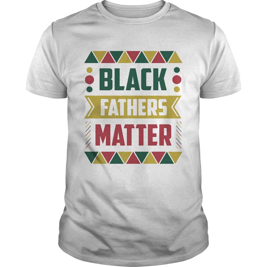 Black fathers matter  Unisex
