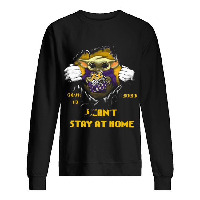 Blood Inside Me Baby Yoda The Tiger Lsu Covid 19 2020 I Can't Stay At Home  Unisex Sweatshirt