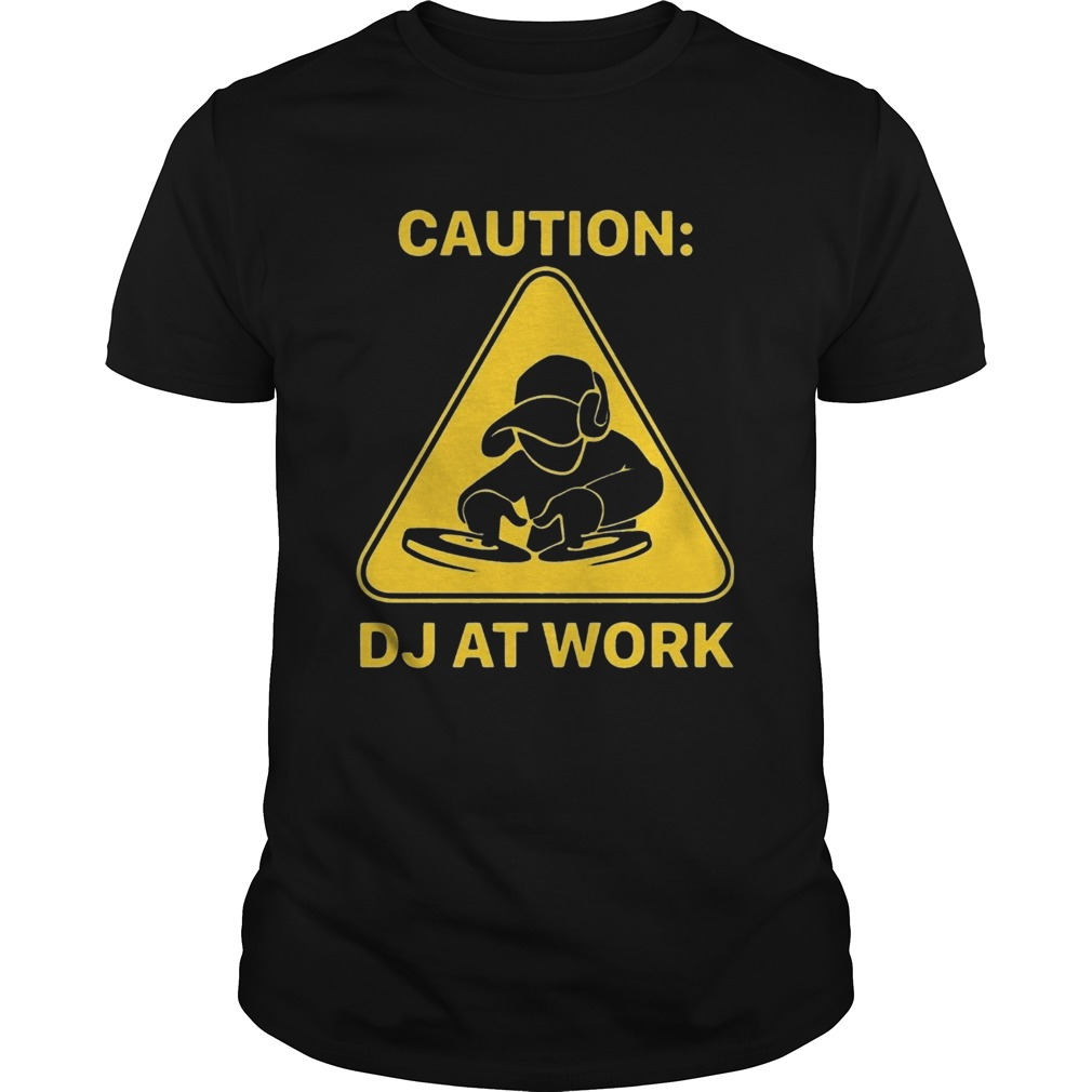 Caution DJ At Work  Unisex