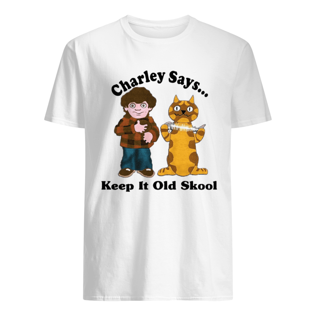 Charley Says Keep It Old Skool  Classic Men's T-shirt