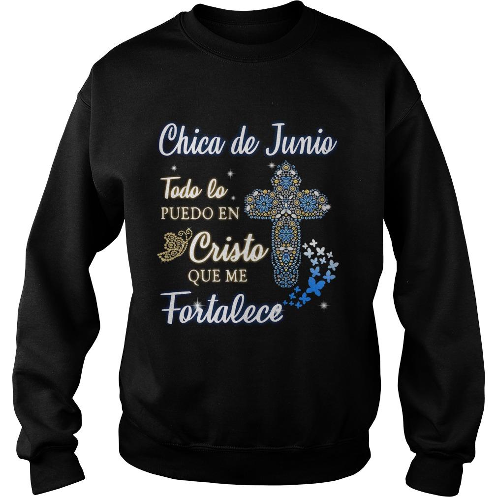 Chica De Junio Todo Lo Puedo En Cristo Que Me Fortalece  Sweatshirt