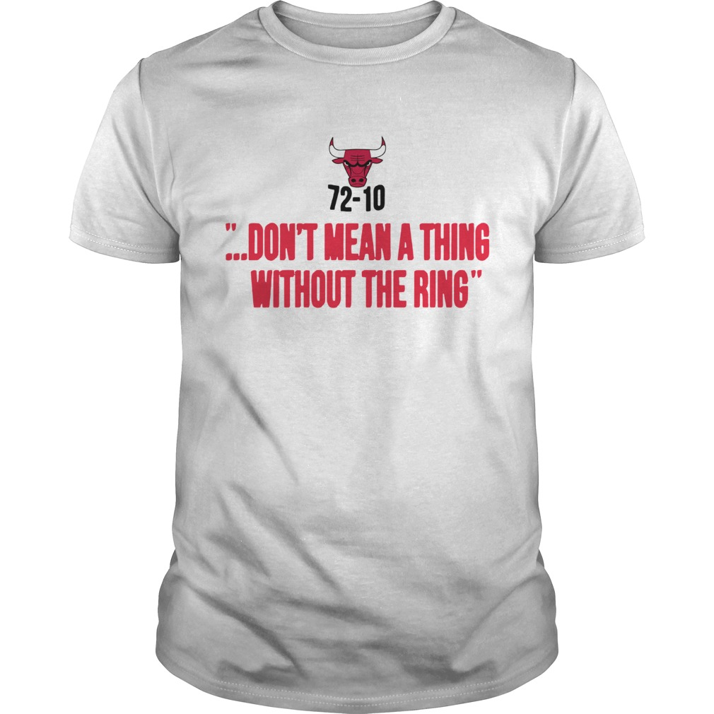 Chicago Bulls 7210 Dont Mean A Thing Without The Ring  Unisex