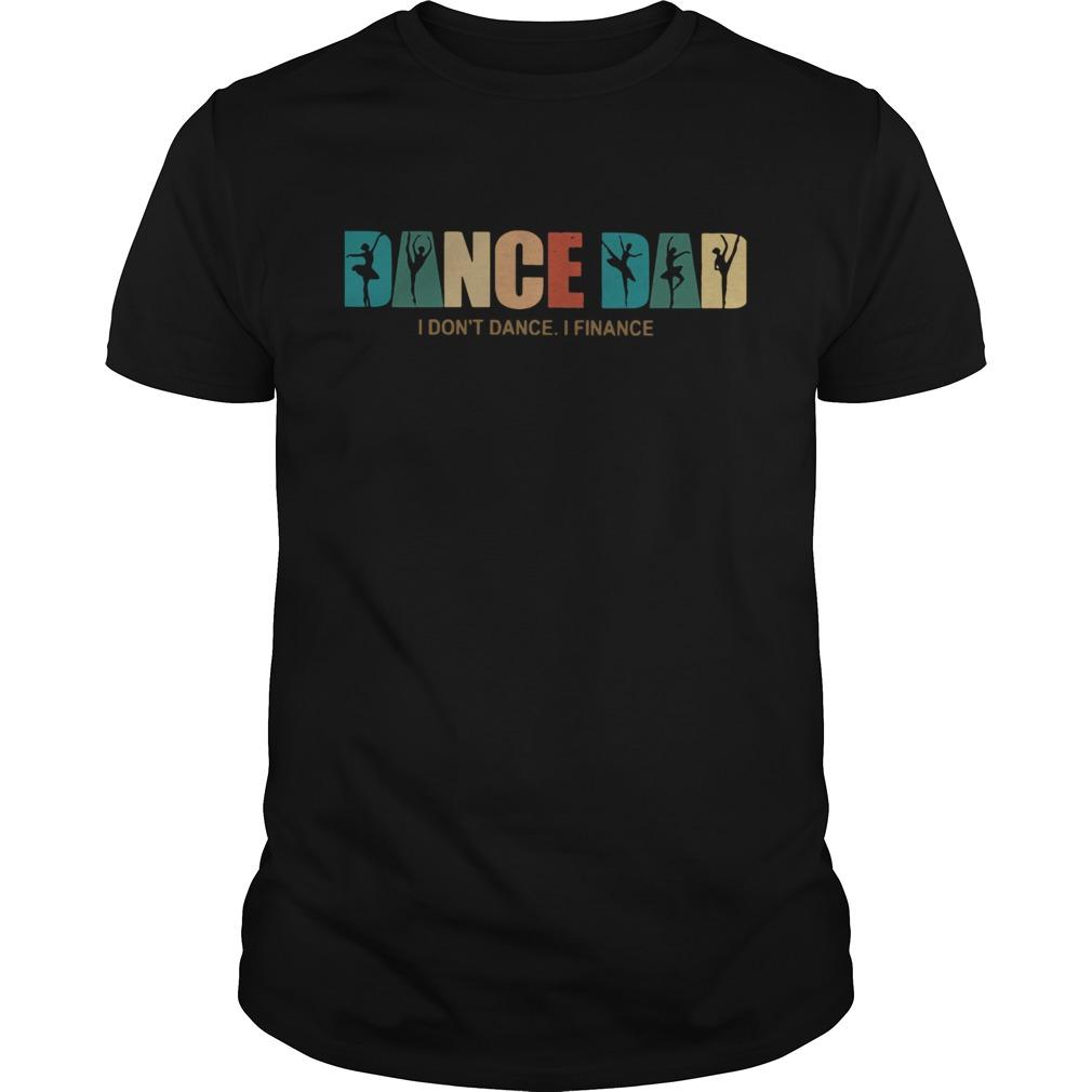 Dance Dad I Dont Dance I Finance  Unisex