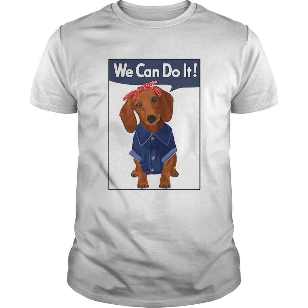Daschund We Can Do It  Unisex