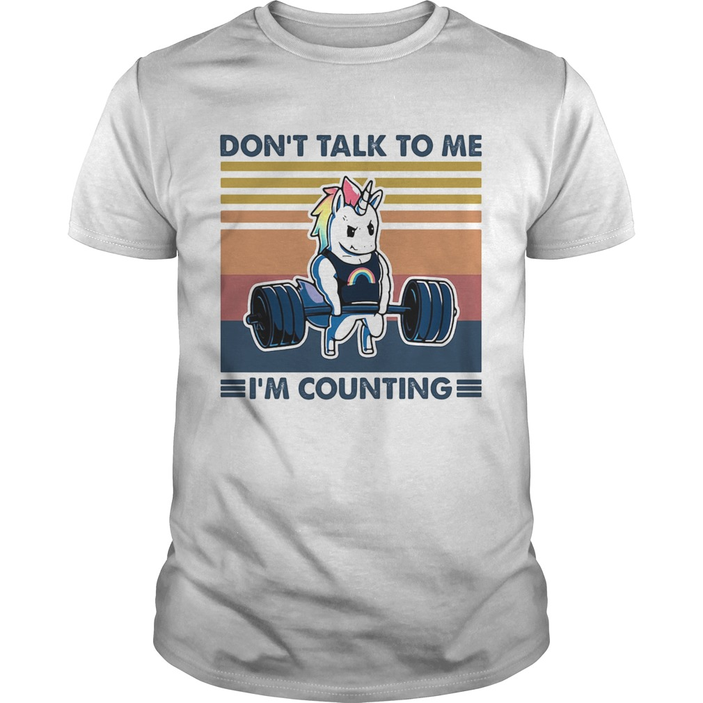 Dont talk to me Im counting Unicorn weightlifting vintage  Unisex