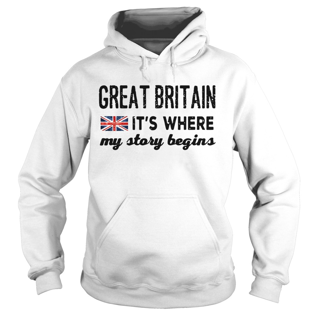 England Great Britain Its Where My Story Begins  Hoodie