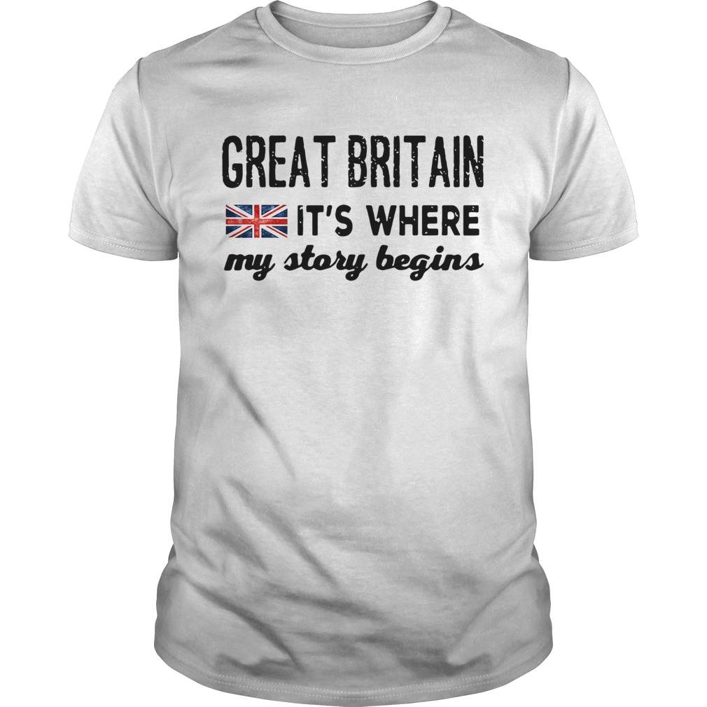 England Great Britain Its Where My Story Begins  Unisex