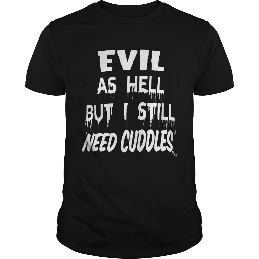 Evil As Hell But I Still Need Collection  Unisex