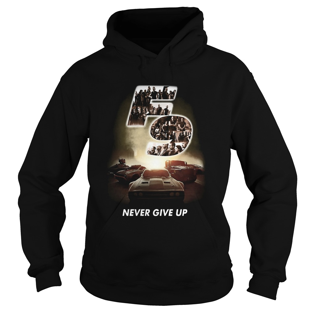 F9 fast and furious 9 never give up cars  Hoodie